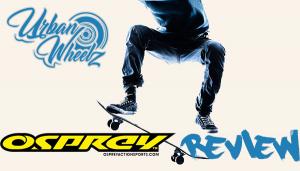 Osprey Cruiser Skateboard Review