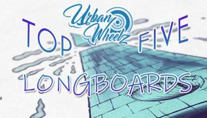 The Best Longboards